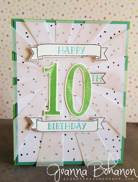 Number of Years 10th Birthday card Stampin Up! Jeanna Bohanon
