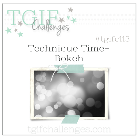 #TGIFC113 Bokeh Technique