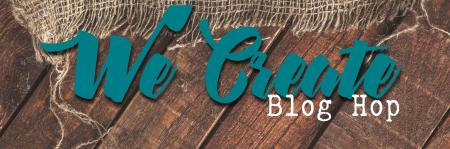 We Create Blog Hop banner